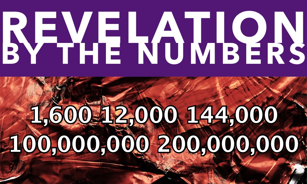 Revelation by the Numbers: 1,600+