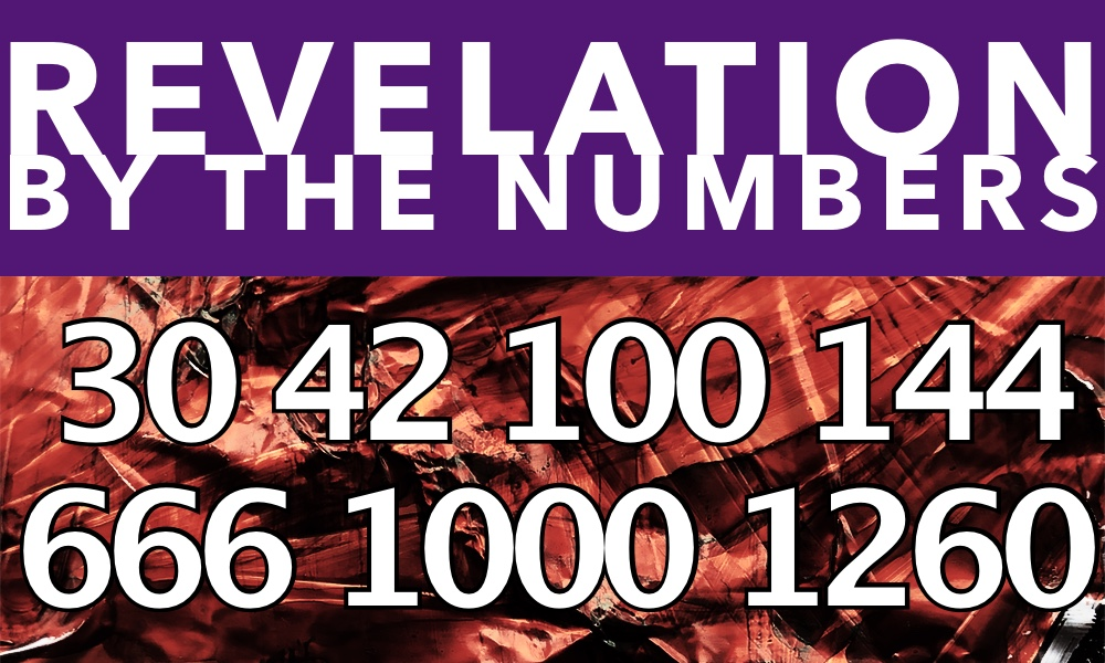Revelation by the Numbers: 30–1,260